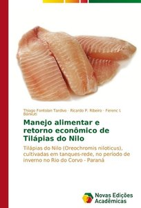 Manejo alimentar e retorno econômico de Tilápias do Nilo