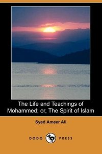 The Life and Teachings of Mohammed; Or, the Spirit of Islam (Dod