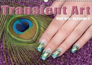 Transient Art - Nail Art Episode 2 (Wall Calendar 2015 DIN A3 La