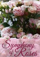 Symphony of Roses (Wall Calendar 2015 DIN A3 Portrait) - zum Schließen ins Bild klicken