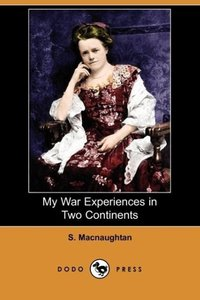 My War Experiences in Two Continents (Dodo Press)