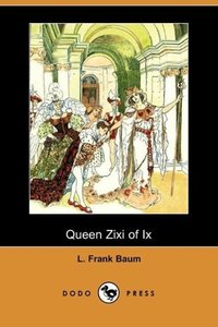 Queen Zixi of IX (Dodo Press)