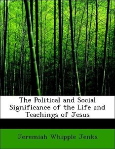 The Political and Social Significance of the Life and Teachings