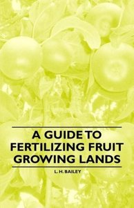 A Guide to Fertilizing Fruit Growing Lands