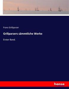 Grillparzers sämmtliche Werke
