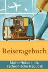 Reisetagebuch - Meine Reise in Die Tschechische Republik