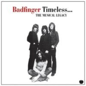 Timeless-The Musical Legacy Of Badfinger