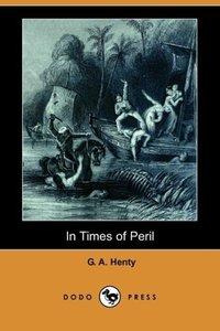 In Times of Peril (Dodo Press)