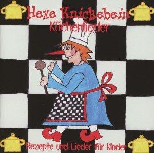 Hexe Knickebein's Küchenlieder