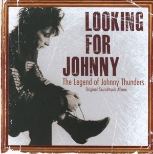 Looking For Johnny (Legend Of Johnny Thunders/OST)