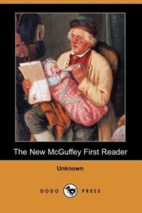 The New McGuffey First Reader (Dodo Press)