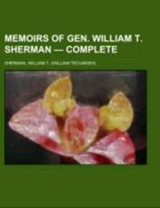 Memoirs of Gen. William T. Sherman - Complete