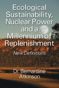 Ecological Sustainability, Nuclear Power and a Millennium of Rep