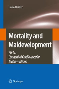 Mortality and Maldevelopment