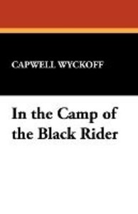 In the Camp of the Black Rider
