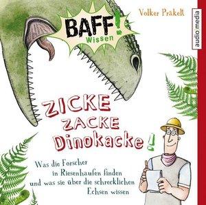 BAFF! Wissen - Zicke Zacke Dinokacke!