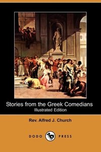 Stories from the Greek Comedians (Illustrated Edition) (Dodo Pre