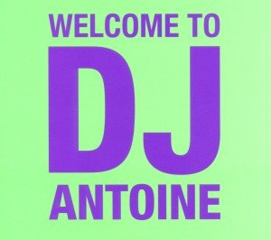 Welcome To DJ Antoine (2CD Standard Edition)