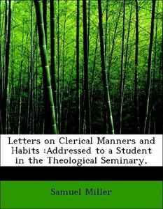 Letters on Clerical Manners and Habits :Addressed to a Student i