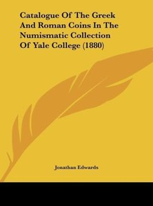 Catalogue Of The Greek And Roman Coins In The Numismatic Collect