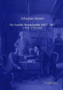 Die Familie Mendelssohn 1827 - 1847
