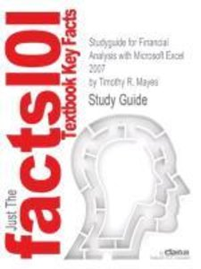 Studyguide for Financial Analysis with Microsoft Excel 2007 by T