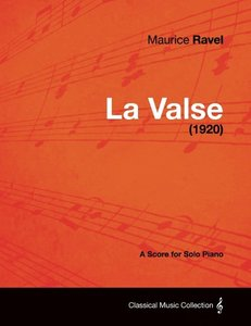 La Valse - A Score for Solo Piano (1920)
