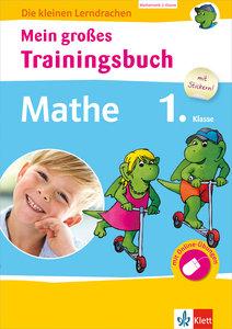 Klett Mein großes Trainingsbuch Mathematik 1. Klasse