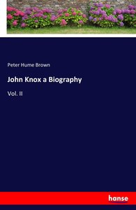 John Knox a Biography