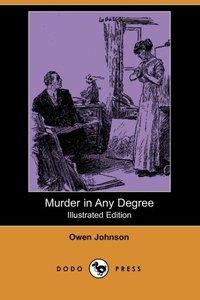 MURDER IN ANY DEGREE (ILLUSTRA