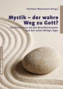 Mystik - der wahre Weg zu Gott?
