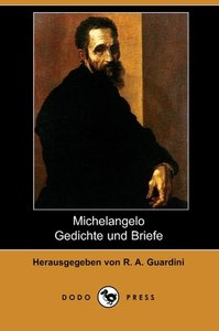 Michelangelo Gedichte Und Briefe (Dodo Press)