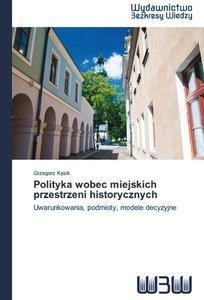 Polityka wobec miejskich przestrzeni historycznych