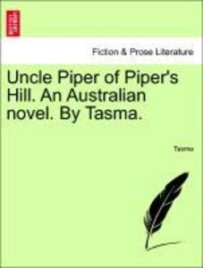 Uncle Piper of Piper's Hill. An Australian novel. By Tasma. Seco