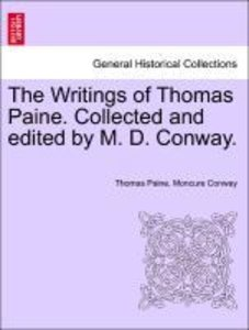 The Writings of Thomas Paine. Collected and edited by M. D. Conw