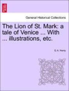 The Lion of St. Mark: a tale of Venice ... With ... illustration