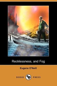 Recklessness, and Fog (Dodo Press)