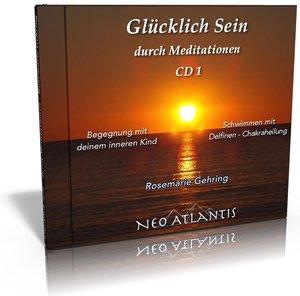 Glücklich Sein durch Meditationen CD 1