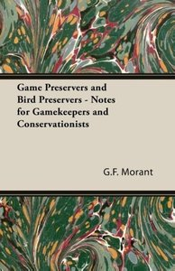 Game Preservers and Bird Preservers - Notes for Gamekeepers and