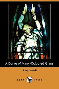 A Dome of Many-Coloured Glass (Dodo Press)