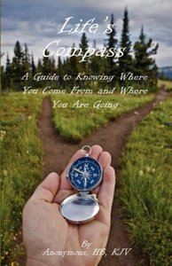 Life's Compass: A Guide to Knowing Where You Come from and Where