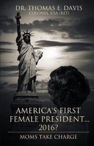 America's First Female President... 2016?