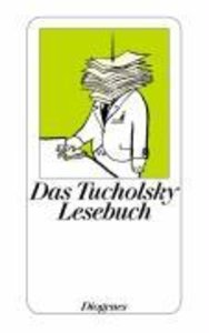 Das Tucholsky Lesebuch