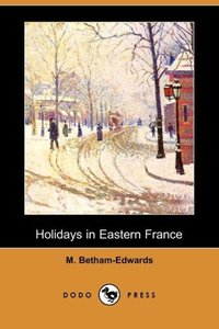 Holidays in Eastern France (Dodo Press)