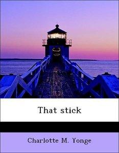 That stick