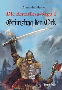 Die Antariksa-Saga 1I - Grimzhag der Ork