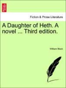 A Daughter of Heth. A novel ... Vol. II, Third edition.