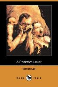 A Phantom Lover (Dodo Press)