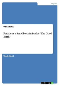 """Female as a Sex Object in Buck's """"The Good Earth"""""""