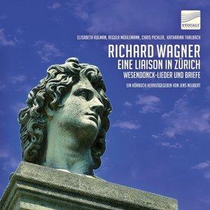 Richard Wagner - Eine Liason in Zürich